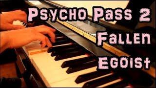PSYCHO-PASS 2 - ED - Fallen - EGOIST - Piano