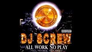 DJ Screw - All Work No Play