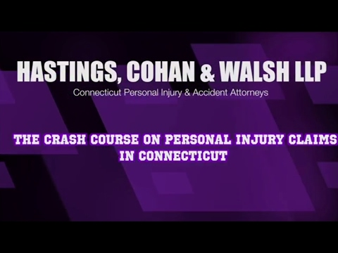 The Crash Course on Personal Injury Claims in Connecticut- Hastings, Cohan & Walsh LLP