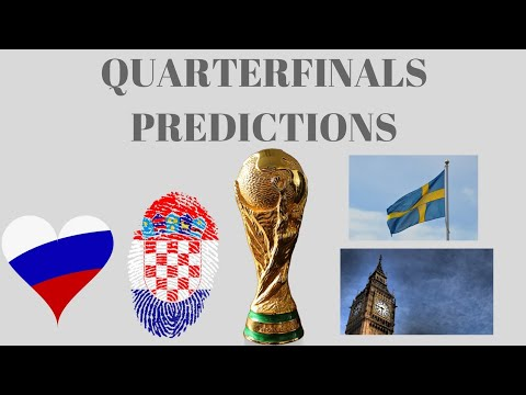 Quarterfinals Predictions RUS vs CRO And SWE vs ENG | The 2018 World Cup.