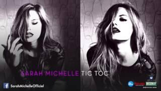 Sarah Michelle • Tic Toc