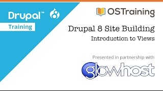 Drupal 8 Site Building, Lesson 29: Introduction to Views