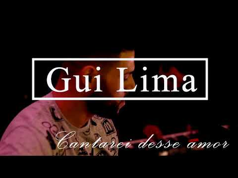 Cantarei desse amor  Gui Lima cover
