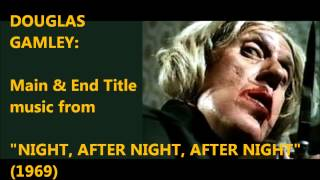 "Douglas Gamley: Main & End Title music from ""Night, After Night, After Night""  (1969)"