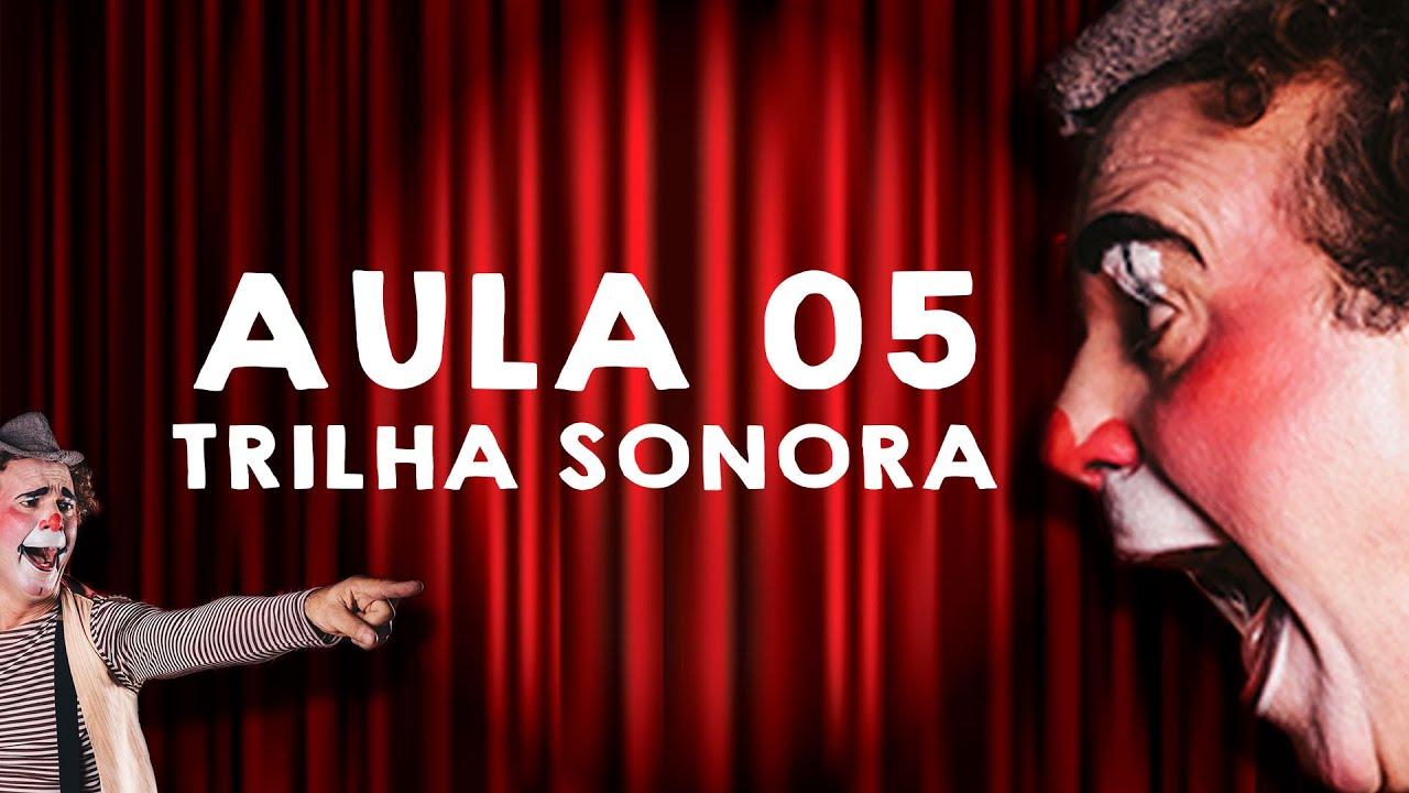 AULA 05 - TRILHA SONORA
