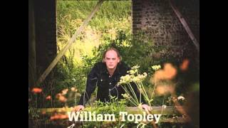 William Topley: Holding On (Gypsy Songs and Thunderclouds)