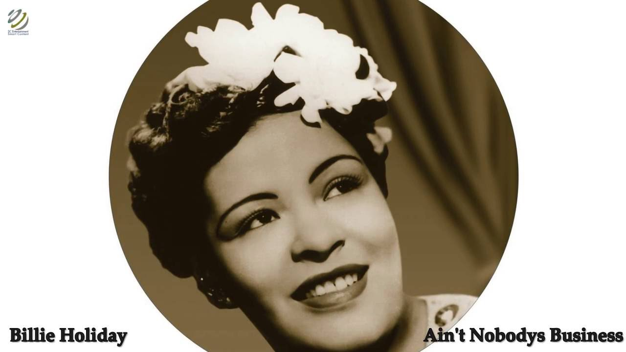 Billie Holiday Aint Nobodys Business Hq Youtube