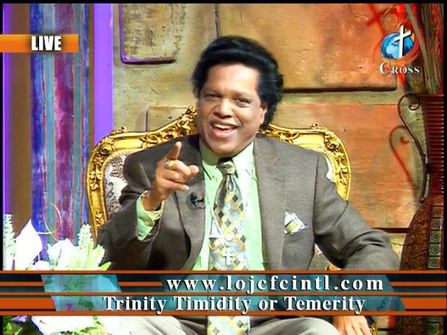 Trinity Timidity or Temerity Dr. Dominick Rajan 02-15-2019