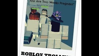 """You Are Two Weeks Pregnant"" ROBLOX TROLLING!"