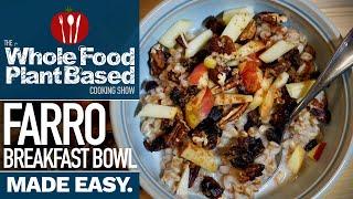 Easy Vegan Farro Cereal Bowl