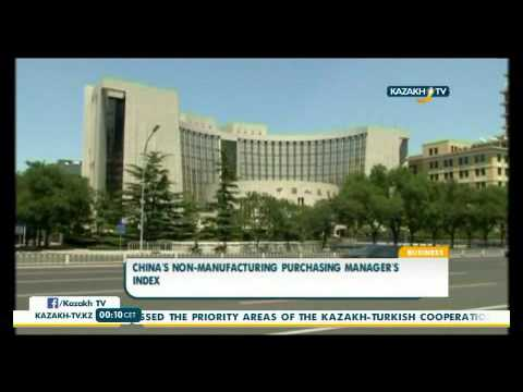 China's non-manufacturing purchasing manager's index - KazakhTV