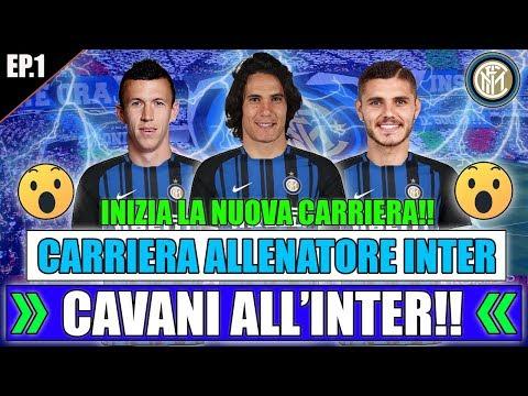 CAVANI ALL'INTER!! INIZIA LA NUOVA CARRIERA!! | FIFA 18 CARRIERA ALLENATORE INTER #1