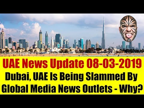 Why Is Dubai, UAE Being Slammed By Global Media News Channels?