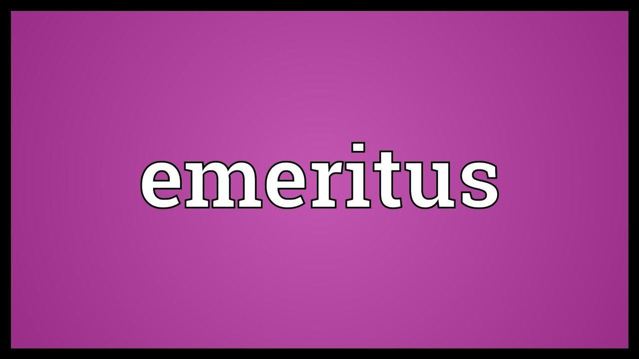 Captivating Emeritus Meaning