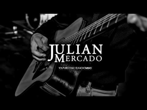 Julian Mercado - Pajarillo (En Vivo - 2017) - LETRA