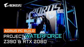 AORUS PC Build|Project Waterforce ft. Z390 & RTX 2080