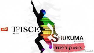 Tp Nala Pisce Shukuma TP Mix prod. Mtezman.mp3