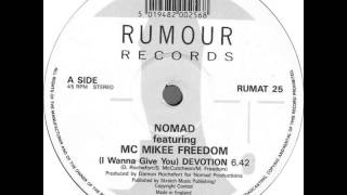 Nomad ft. MC Mikee Freedom - I Wanna Give You Devotion (12