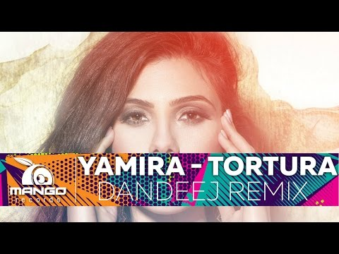 Yamira - Tortura ( Dandeej Remix ) ( Official Video Cut )