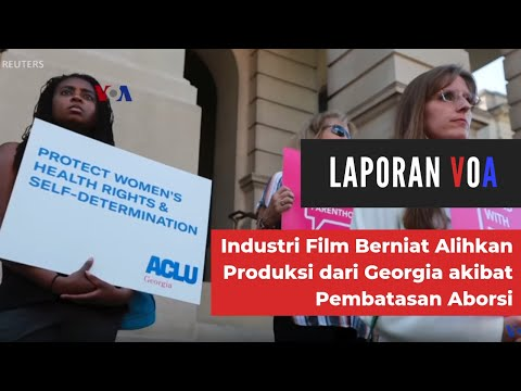 Industri Film Berniat Alihkan Produksi Dari Georgia Akibat Pembatasan Aborsi