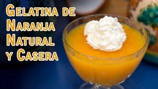 Gelatina de Naranja Natural Casera Con y Sin Azucar