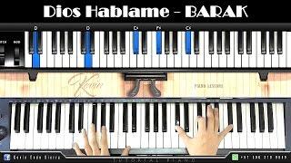 DIOS HABLAME| Barak| PIANO TUTORIAL | explicacion paso a paso