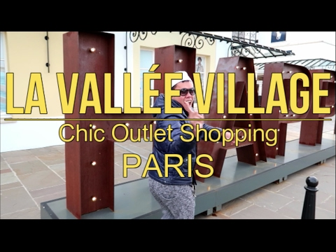 La Vallee Village Paris Chic Outlet Shopping - Paris Daily Vlog