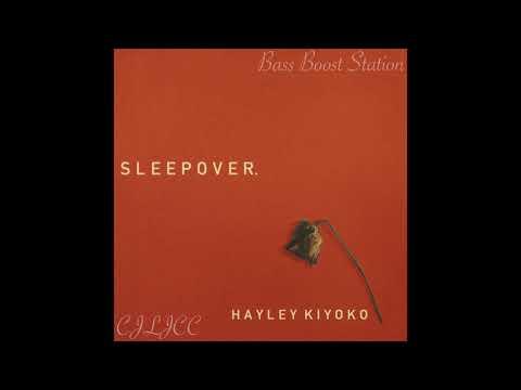 Sleepover - Hayley Kiyoko (Bass Boosted)