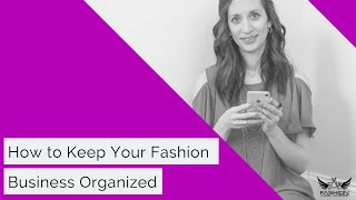 How to Keep Your Fashion Business Organized | FB Live 64