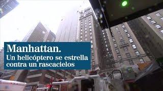 Al menos un muerto tras estrellarse un helicóptero contra un rascacielos en Manhattan