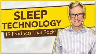 SLEEP TECHNOLOGY 2018 - 19 Products That Rock!
