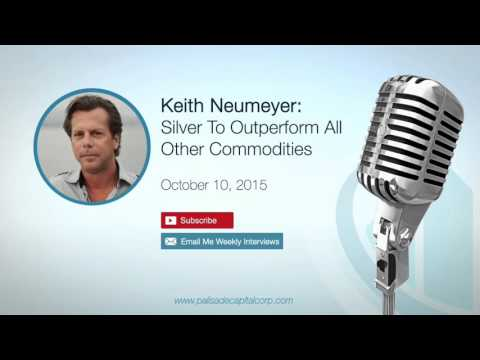 Keith Neumeyer: Silver To Outperform All Other Commodities – 10/10/15
