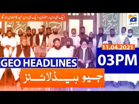 Geo Headlines 03 PM - 11th April 2021