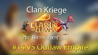 CLASH OF CLANS: Clan Kriege [14] - Brennerchen13 VS Outlaw Empire ✭ Let's Play Clash of Clans
