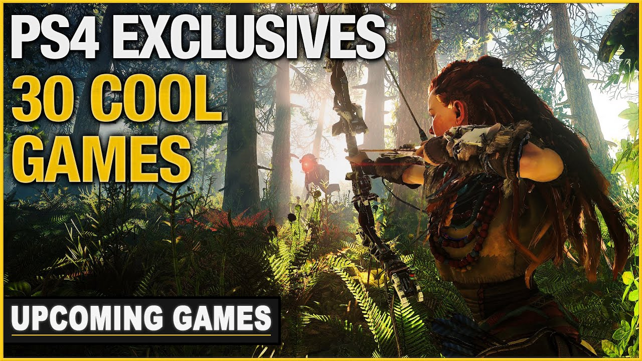30 Upcoming Ps4 Exclusives In 2016 2017 Youtube