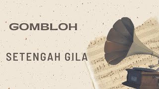 Gombloh - Setengah Gila (Official Music Video)