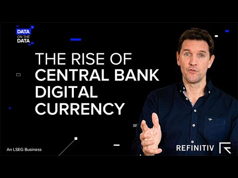 The Rise of Central Bank Digital Currency   Data on the Data   Refinitiv