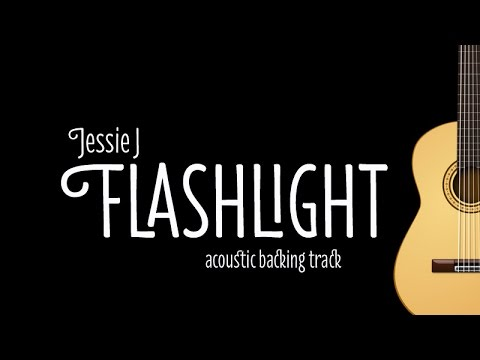 Jessie J - Flashlight (Acoustic Guitar Karaoke Version)