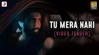 Tu Mera Nahi – Official Video Teaser   Amaal Mallik   Aditi B   Rashmi Virag   Love Song 2020