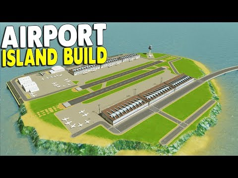 Building an ISLAND & HUGE INTERNATIONAL AIRPORT | Cities: Skylines Gameplay