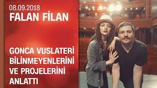 Gonca Vuslateri bi̇li̇nmeyenleri̇ni ve projeleri̇ni anlattı - Falan Filan 08.09.2018 Cumartesi