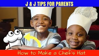 J & J Tips For Parents: How to Make a Chef Hat