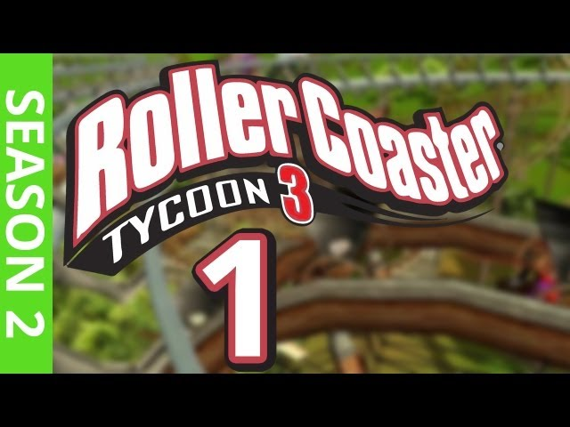 Let's Play Rollercoaster Tycoon 3 - Part 1 Season 2