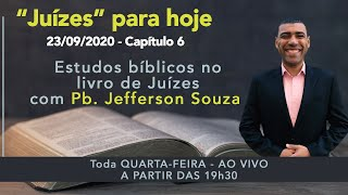 Estudo Bíblico - 23/09/2020 - Juízes: Capítulo 6 - Pb. Jefferson Souza