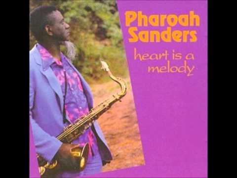 Pharoah Sanders - Heart Is a Melody (full album)