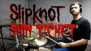 Download SLIPKNOT - Skin Ticket - Drum Cover