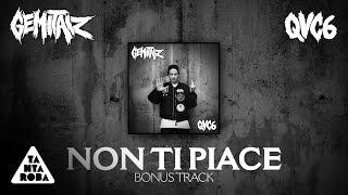 "GEMITAIZ - ""Non Ti Piace"" (prod Mixer T) Bonus Track [QVC6]"