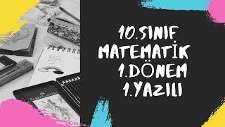 10.Sınıf Matematik  1.Dönem 1.Yazılı