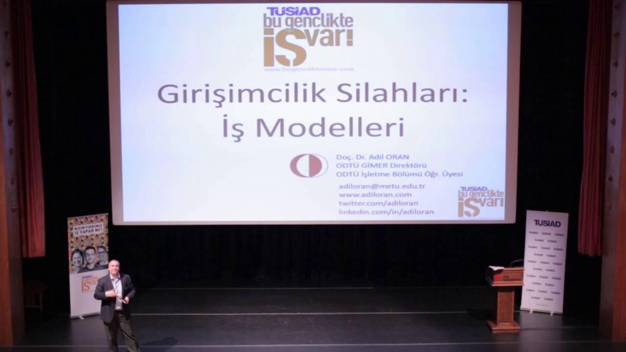Doç. Dr. Adil Oran - İş Modeli Dizaynı ve Kanvaslar