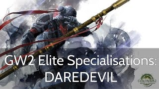 GW2 Elite Specialisation Guide: DAREDEVIL